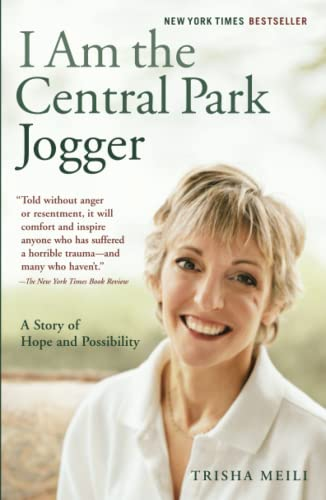 I am the Central Park Jogger: A Story of Hope and Possibility by Trisha Meili
