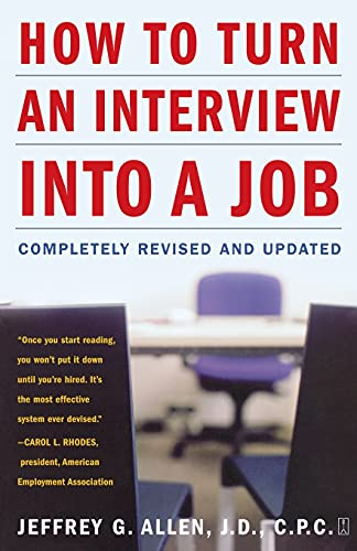 How to Turn an Interview into a Job: Completely Revised and Updated by Jeffrey G. Allen