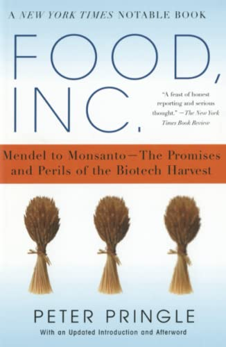 Food, Inc.: Mendel to Monsanto - The Promises and Perils of the Biotech Harvest by Peter Pringle