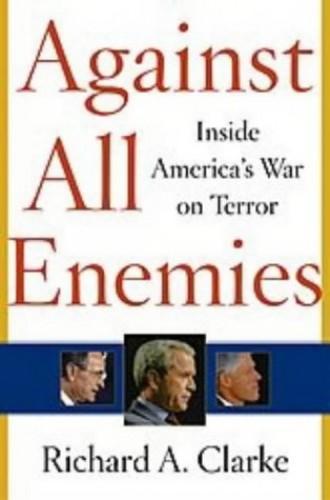 Against All Enemies: Inside America's War on Terror by Richard Clarke