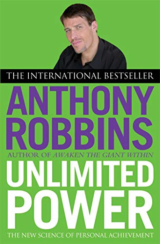 Unlimited Power: The New Science of Personal Achievement by Anthony Robbins