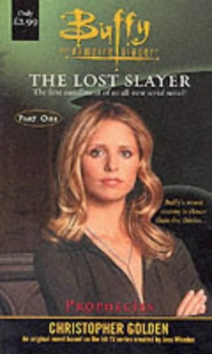 Buffy: The Lost Slayer: Bk. 1: Prophecies by Christopher Golden