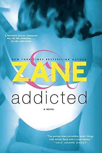 Addicted: A Novel by Zane