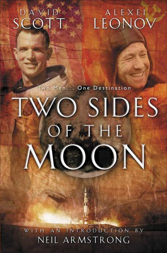 Two Sides of the Moon: Our Story of the Cold War Space Race by David Scott
