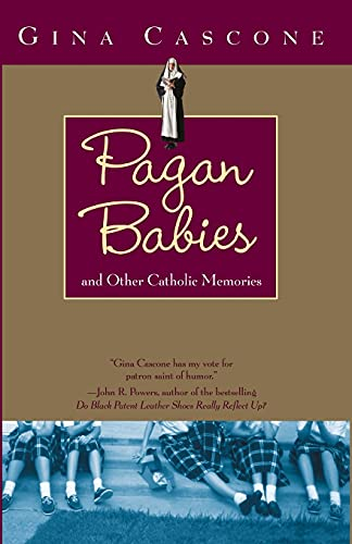 Pagan Babies: And Other Catholic Memories by Gina Cascone
