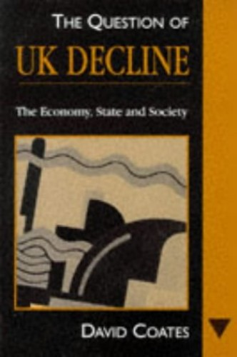The Question of UK Decline by David Coates