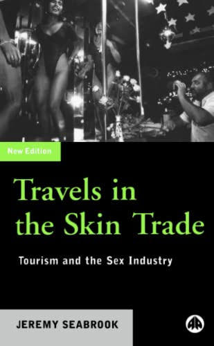 Travels in the Skin Trade: Tourism and the Sex Industry by Jeremy Seabrook