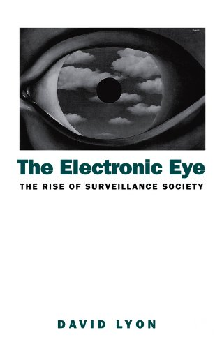 The Rise of Surveillance Society: Computers and Social Control in Context by David Lyon