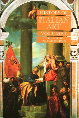 History of Italian Art: v. 1 by Peter Burke