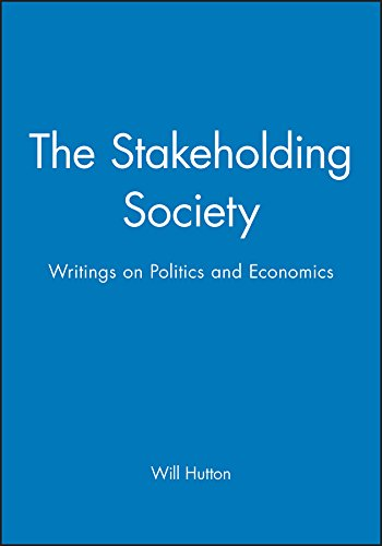 The Stakeholding Society: Writings on Politics and Economics by Will Hutton