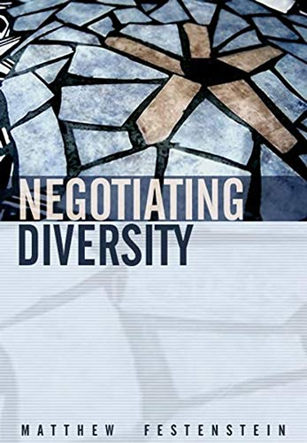 Negotiating Diversity: Liberalism, Democracy and Cultural Difference by Matthew Festenstein