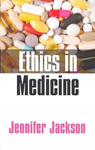 Ethics in Medicine: Virtue, Vice and Medicine by Jennifer Jackson