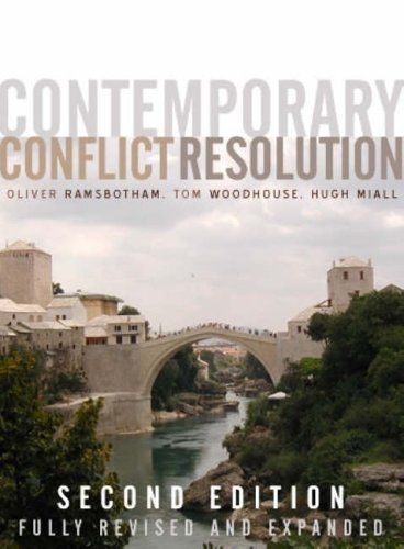 Contemporary Conflict Resolution: The Prevention, Management and Transformation of Deadly Conflicts by Oliver Ramsbotham