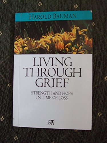 Living Through Grief by Harold Bauman