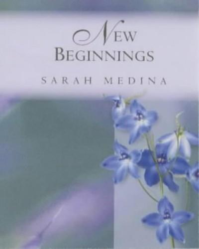 New Beginnings by Sarah Medina