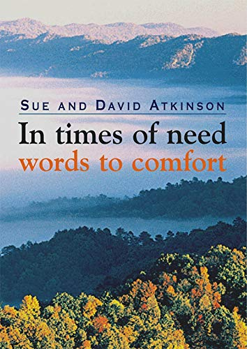In Times of Need: Words to Comfort by Sue Atkinson