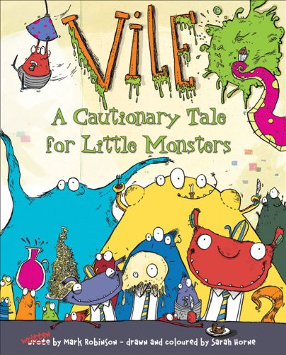 Vile: A Cautionary Tale for Little Monsters by Mark Robinson (Department for International Development, UK University of Sussex, UK University of Sussex, UK University of Sussex, UK University of Sussex, UK University of Sussex, UK University of Sussex, U