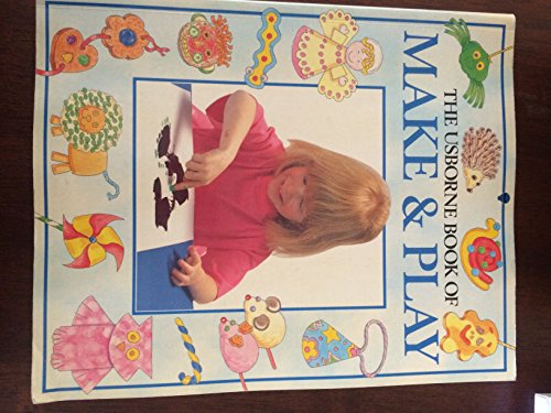 Usborne Book of Make and Play by Ray Gibson