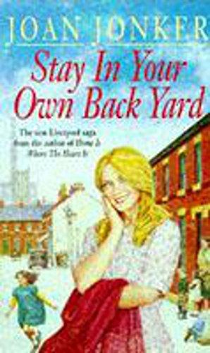 Stay in Your Own Back Yard by Joan Jonker