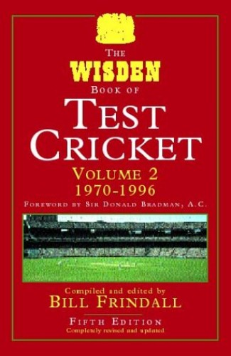 The Wisden Book of Test Cricket: v. 2 by Bill Frindall