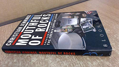 Mouthful of Rocks: Through Africa and Corsica in the French Foreign Legion by Christian Jennings
