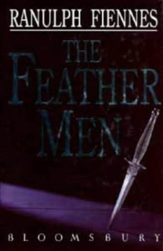 The Feathermen by Sir Ranulph Fiennes, Bt OBE