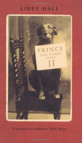 Prince and Other Dogs II by Libby Hall