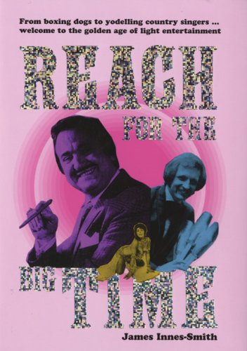 Reach for the Big Time by James Innes-Smith
