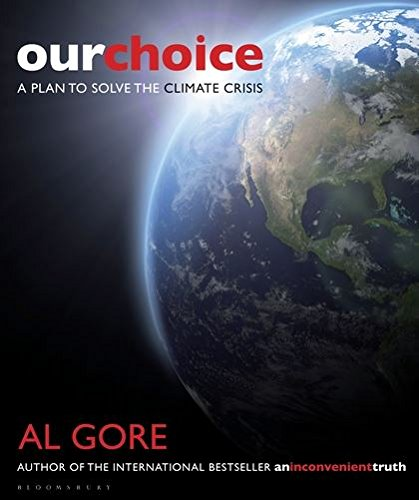Our Choice: A Plan to Solve the Climate Crisis by Al Gore
