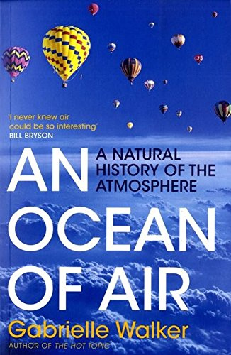 An Ocean of Air: A Natural History of the Atmosphere by Gabrielle Walker