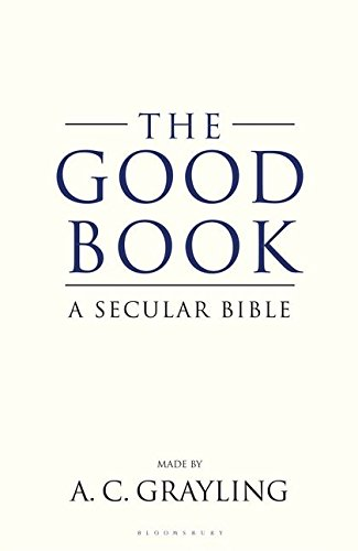 The Good Book: A Secular Bible by A. C. Grayling