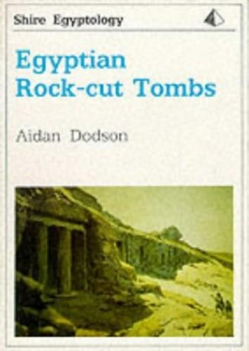 Egyptian Rock-cut Tombs by Aidan Dodson