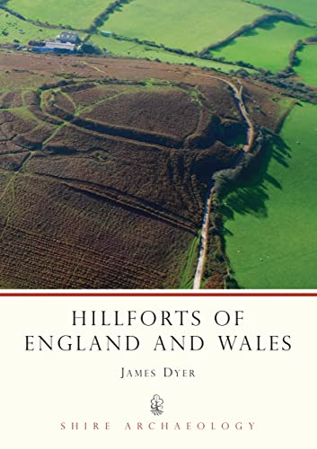 Hillforts of England and Wales by James Dyer