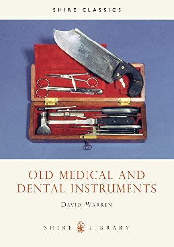Old Medical and Dental Instruments by David Warren