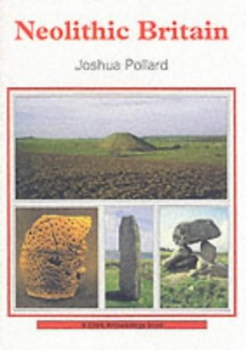Neolithic Britain by Joshua Pollard