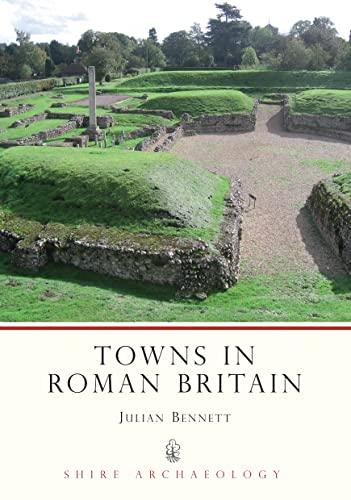 Towns in Roman Britain by Julian Bennett