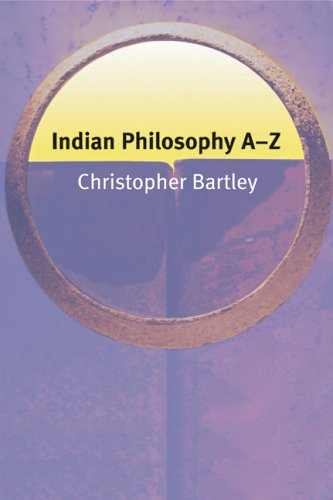 Indian Philosophy A-Z by Christopher Bartley