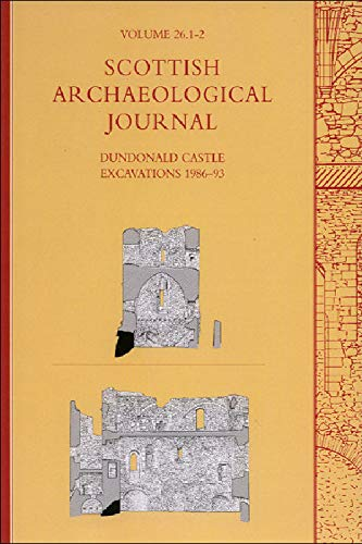 "Dundonald Castle Excavations 1986-93: ""Scottish Archaeological Journal"" Volume 26 by Gordon Ewart"