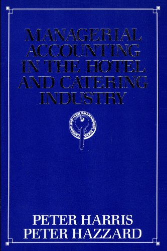 Managerial Accounting in the Hotel and Catering Industry: v. 2 by Peter J. Harris