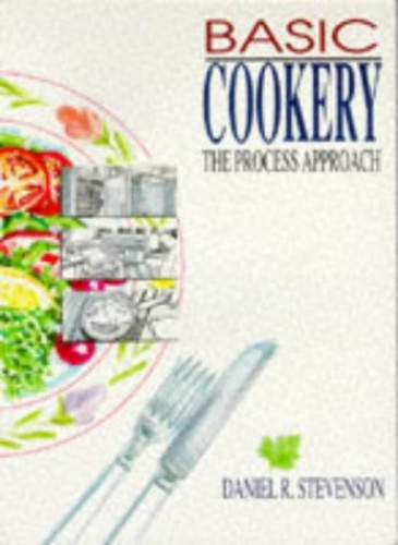Basic Cookery: The Process Approach by Daniel R. Stevenson