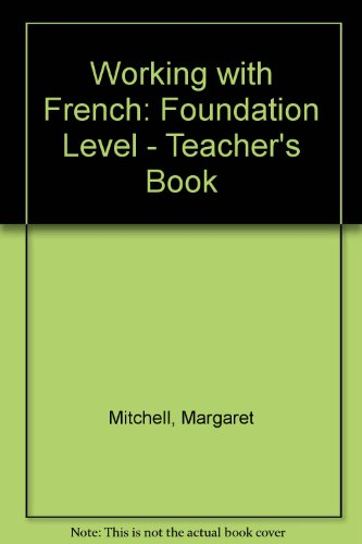 Working with French: Foundation Level - Teacher's Book by Margaret Mitchell