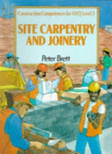 Site Carpentry and Joinery: Construction Competences for NVQ: Common Core by Peter Brett