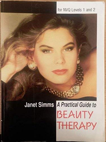 A Practical Guide to Beauty Therapy for NVQ Level 2 by Janet Simms