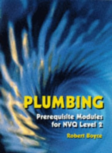 Plumbing: Prerequisite Modules for NVQ Level 2 by R.M. Boyce