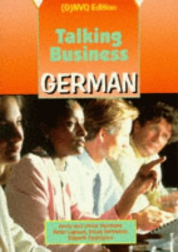 Talking Business: German: Coursebook: (G)NVQ Edition by Andrew William Yeomans