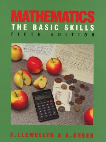 Mathematics: The Basic Skills by S. Llewellyn
