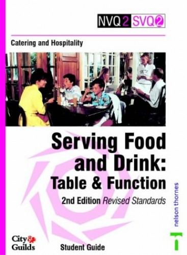 Catering and Hospitality: Serving Food and Drink - Table and Function: Student Guide: Revised Standards by Ann Bulleid