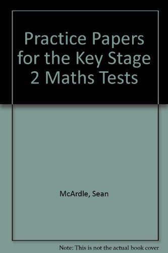 Practice Papers for the Key Stage 2 Maths Tests by Sean McArdle
