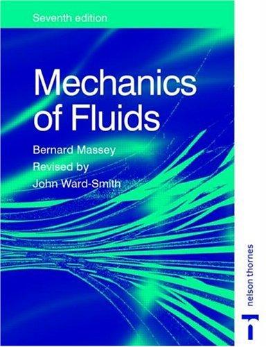 Mechanics of Fluids by B. S. Massey