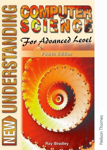 New Understanding Computer Science for Advanced Level by Ray Bradley